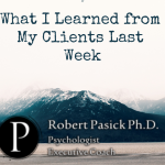 What I Learned from My Clients Last Week