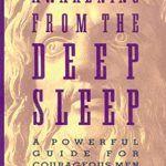 Awakening from the Deep Sleep: A Powerful Guide for Courageous Men