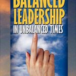 Balanced Leadership in Unbalanced Times