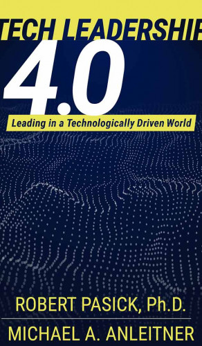 Tech Leadership 4.0: Leading in a Technologically Driven World